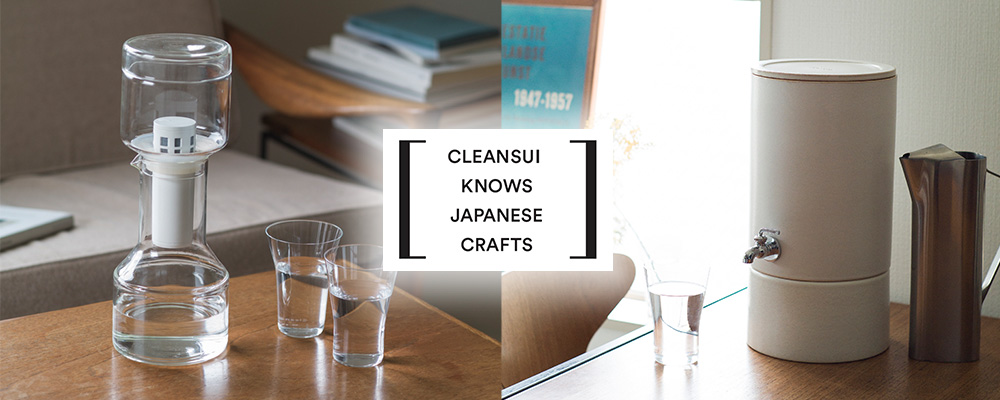 CLEANSUI KHOWS JAPANESE CRAFTS